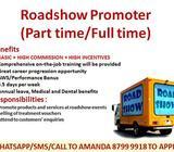 Roadshow Representatives (Basic + Commission + Incentives) /On-the-job training provided