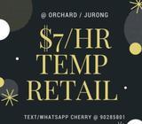 $7/HR TEMP STAFF @ JURONG/ORCHARD