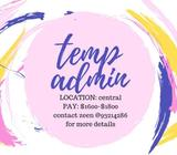 TEMP ADMIN AT NIGHT,& WEEKENDS // EXTRA INCOME!