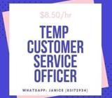 Government Agency  $8.50/hr  Temp Customer Service Officer