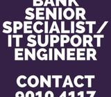 URGENT BANK SENIOR SPECIALIST, IT SUPPORT ENGINEER // 1YEAR