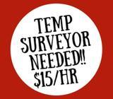 TEMP SURVEYOR NEEDED!!