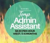 Temp Admin Assistant ($8.50 per hour / West / 3 - 6 months)