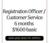 Registration Officer (6 months) | $1600 basic | Office hour
