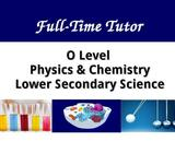 Secondary Physics and Chemistry / Lower Sec Science Tuition (Pasir Ris)