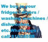We buy Used appliances (All Brands / All Models) Please whatsapp the informati