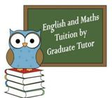 English or Maths Tuition by Full time Graduate Tutor