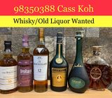 Singapore OLD Liquor Wanted l 98350388 Cass Koh l Selling OLD Liquor l OLD Liquor Buyer l OLD Liquor